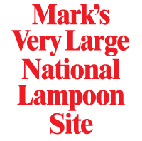 Mark's Very Large National Lampoon Site